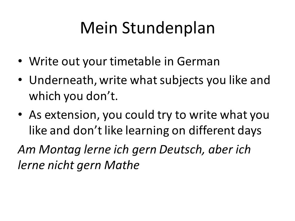 Mein Stundenplan Write out your timetable in German