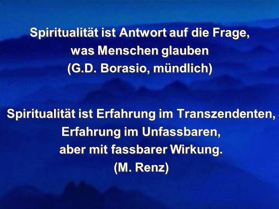 Spiritualität ist Antwort auf die Frage, was Menschen glauben