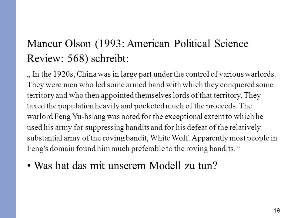 Mancur Olson (1993: American Political Science Review: 568) schreibt: