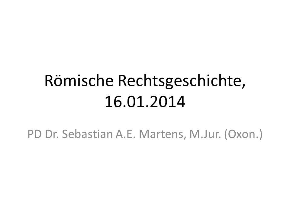 Römische Rechtsgeschichte, 16.01.2014
