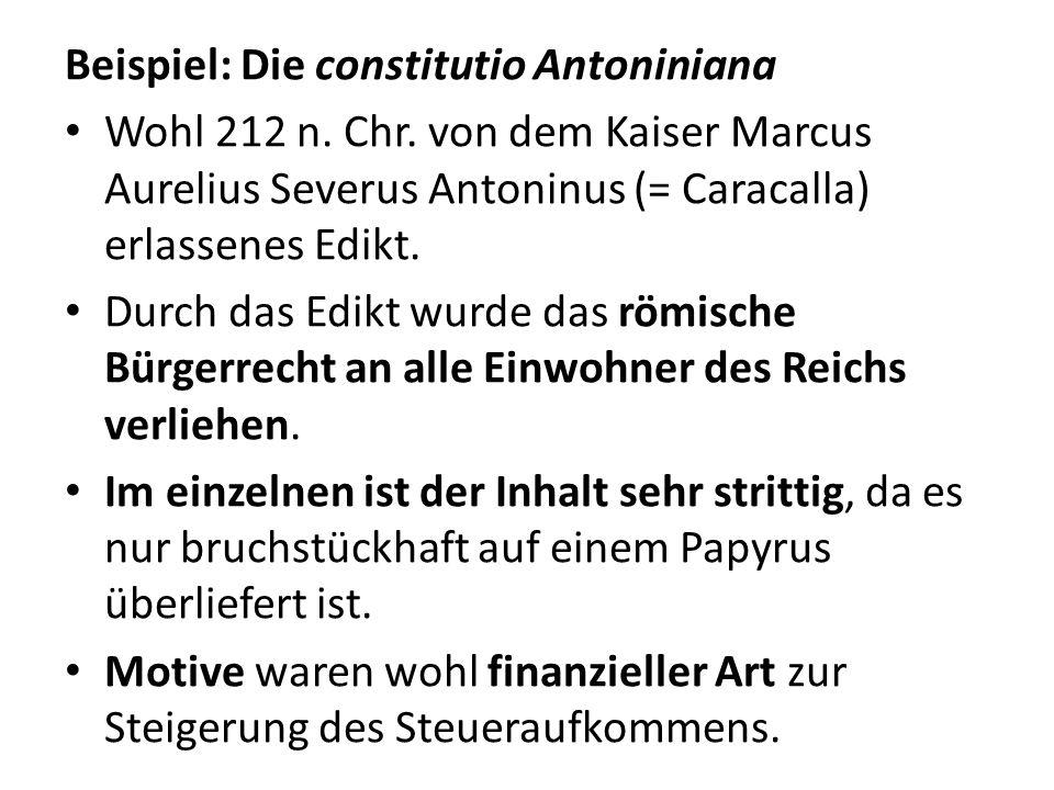 Beispiel: Die constitutio Antoniniana