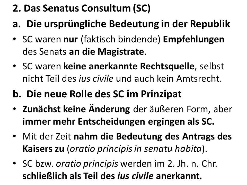 2. Das Senatus Consultum (SC)