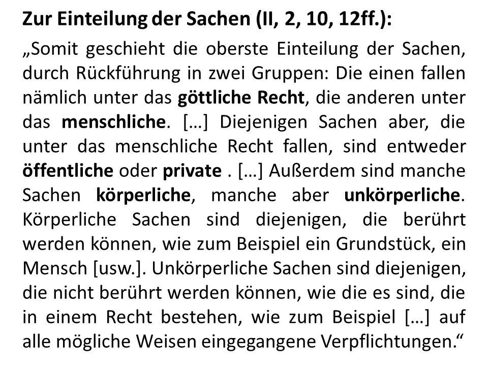 Zur Einteilung der Sachen (II, 2, 10, 12ff.):