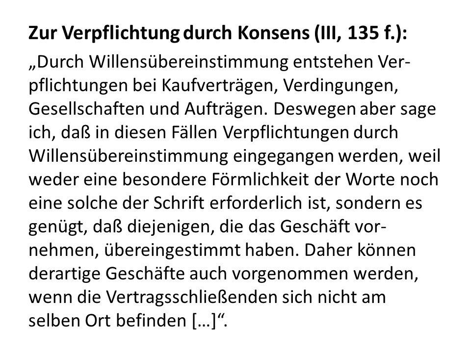 Zur Verpflichtung durch Konsens (III, 135 f.):