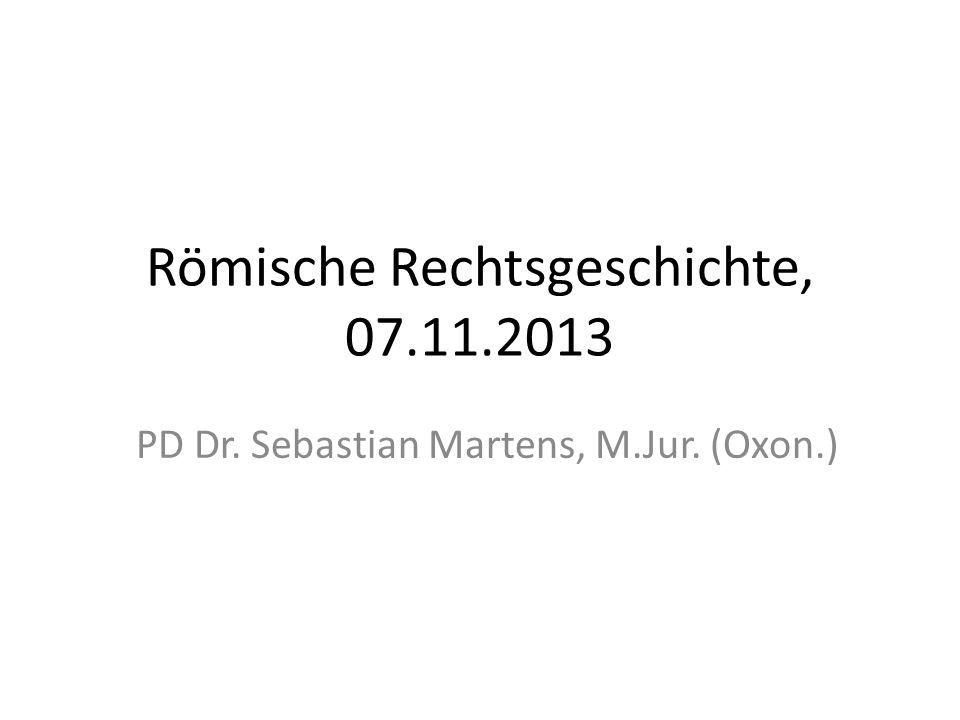 Römische Rechtsgeschichte, 07.11.2013