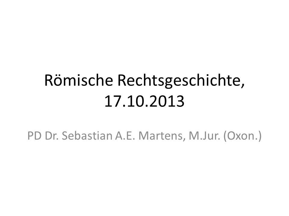 Römische Rechtsgeschichte, 17.10.2013