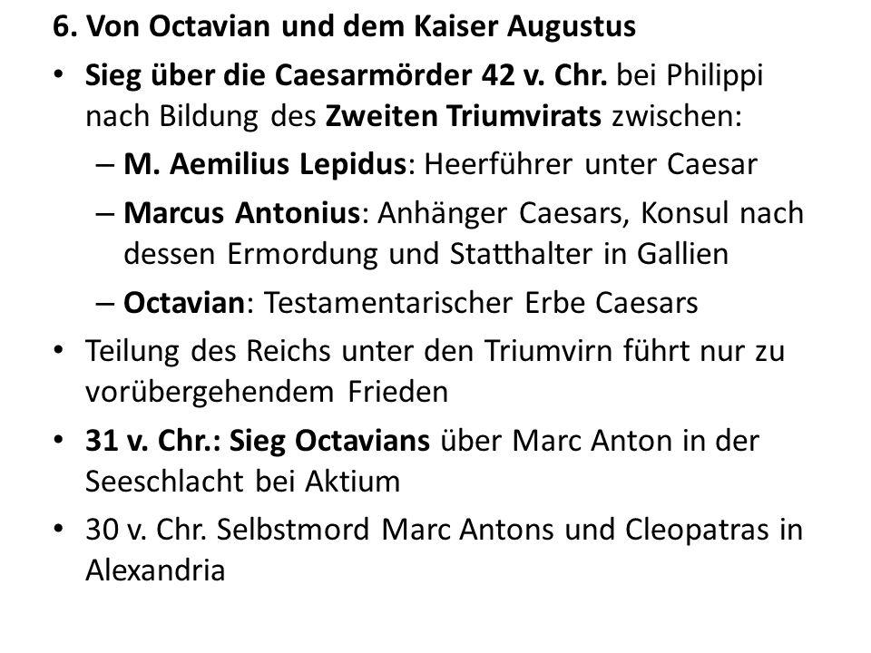 6. Von Octavian und dem Kaiser Augustus