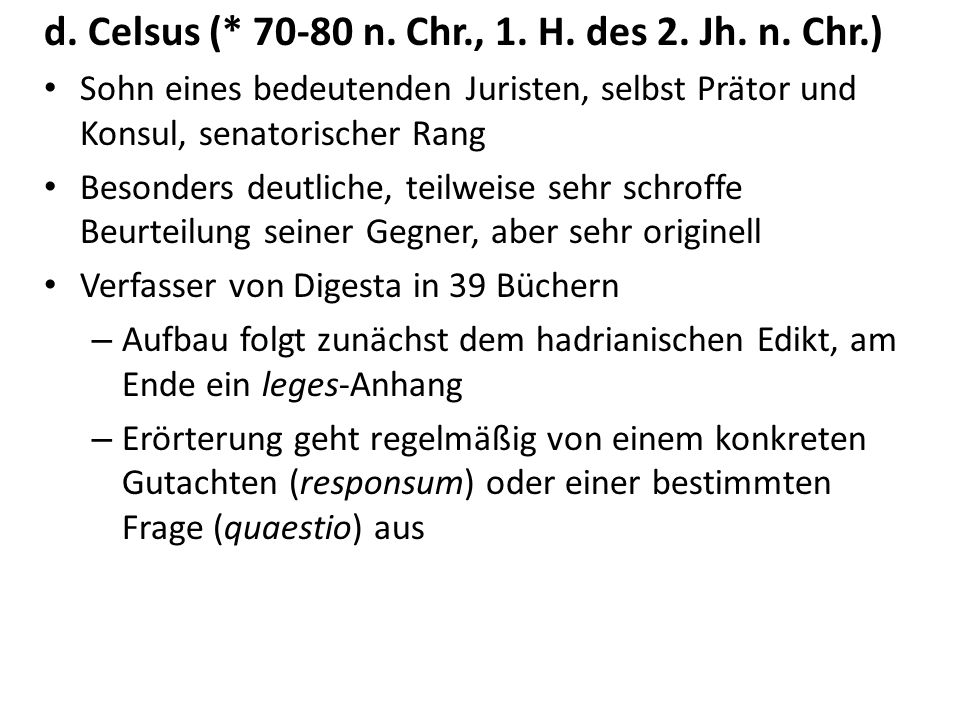 d. Celsus (* 70-80 n. Chr., 1. H. des 2. Jh. n. Chr.)
