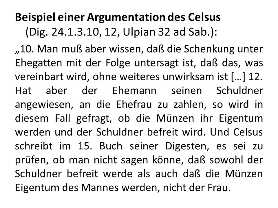 Beispiel einer Argumentation des Celsus (Dig. 24. 1. 3