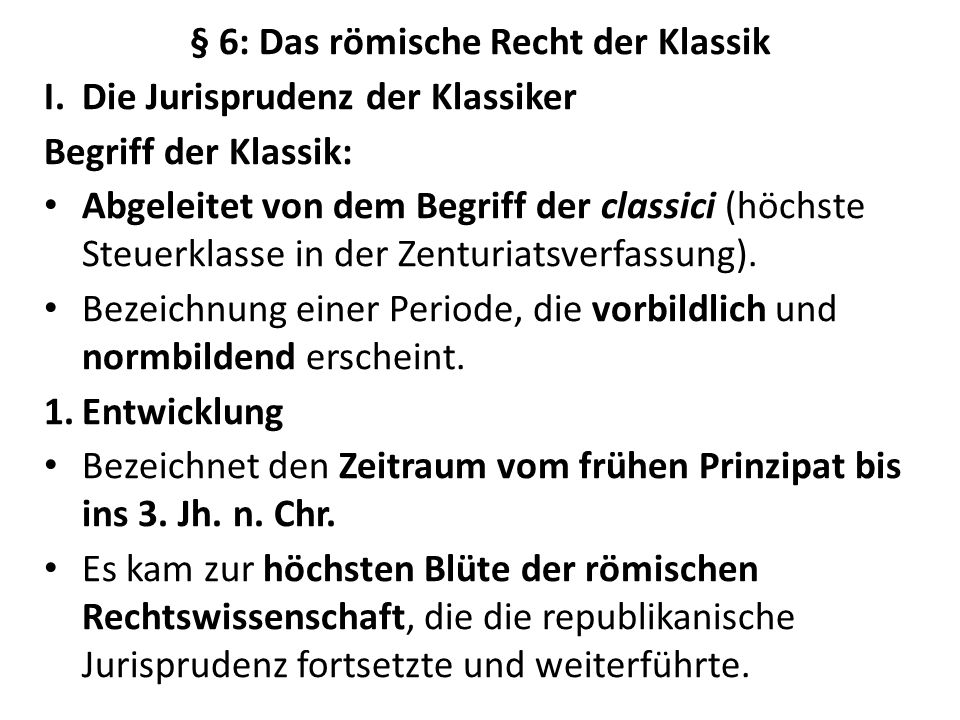 § 6: Das römische Recht der Klassik