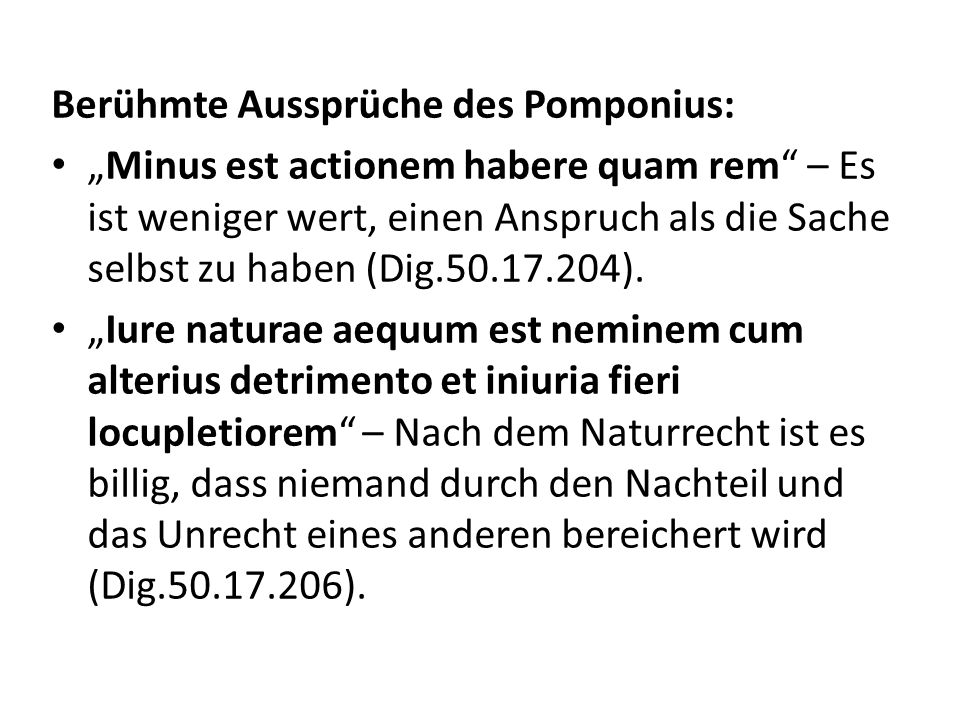 Berühmte Aussprüche des Pomponius:
