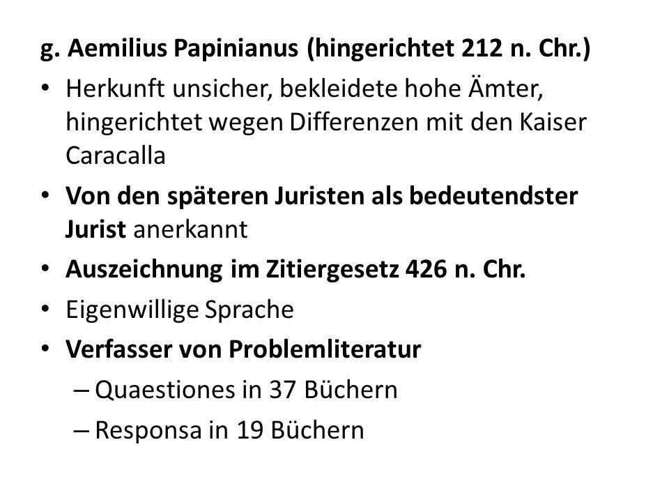 g. Aemilius Papinianus (hingerichtet 212 n. Chr.)