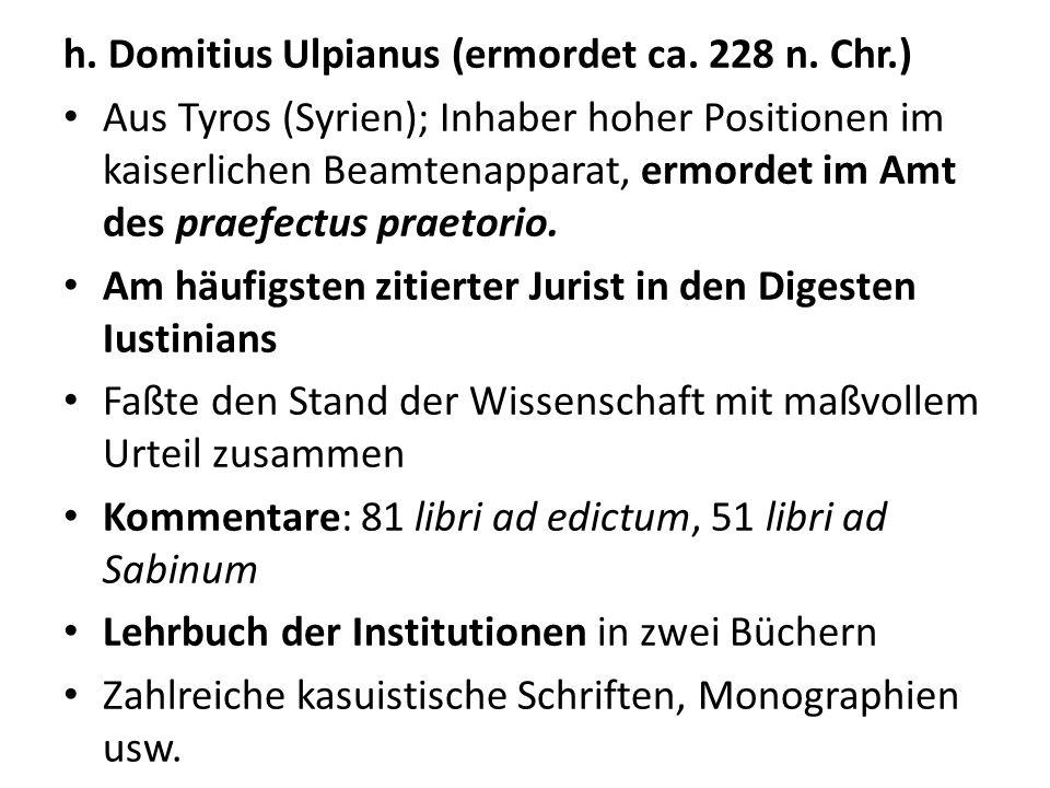 h. Domitius Ulpianus (ermordet ca. 228 n. Chr.)