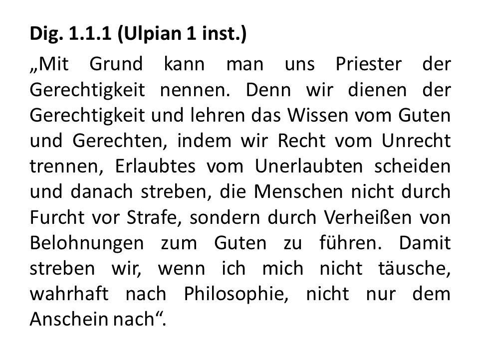 """Dig. 1.1.1 (Ulpian 1 inst.) """"Mit Grund kann man uns Priester der Gerechtigkeit nennen."""