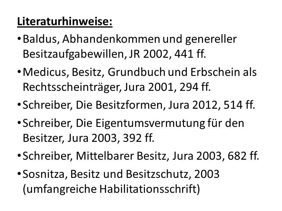 Literaturhinweise: Baldus, Abhandenkommen und genereller Besitzaufgabewillen, JR 2002, 441 ff.
