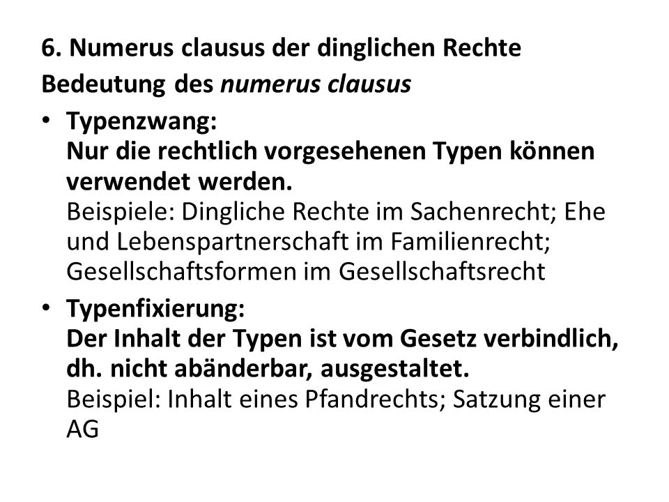 6. Numerus clausus der dinglichen Rechte