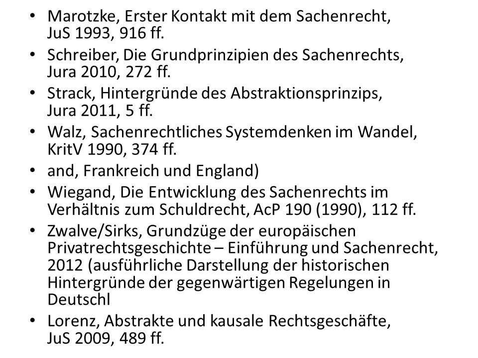 Marotzke, Erster Kontakt mit dem Sachenrecht, JuS 1993, 916 ff.