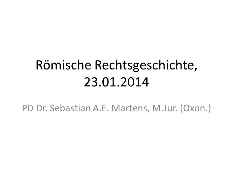 Römische Rechtsgeschichte, 23.01.2014