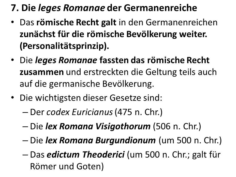 7. Die leges Romanae der Germanenreiche