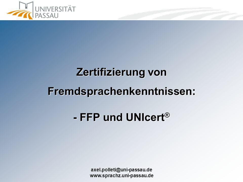 Zertifizierung von Fremdsprachenkenntnissen: - FFP und UNIcert®