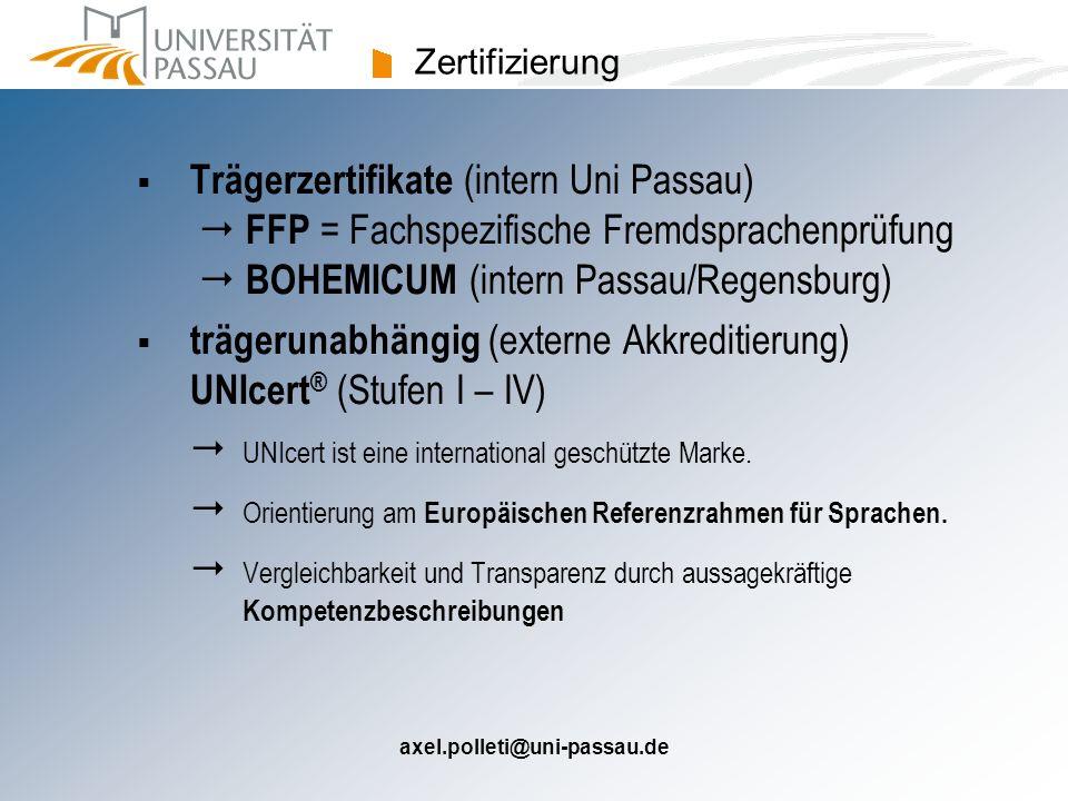 trägerunabhängig (externe Akkreditierung) UNIcert® (Stufen I – IV)