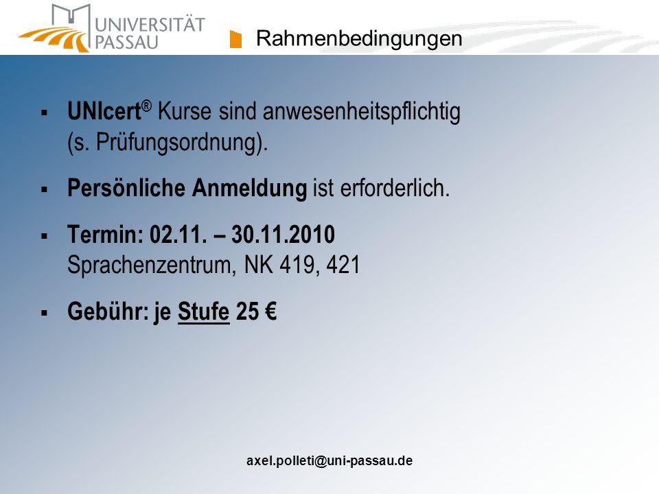UNIcert® Kurse sind anwesenheitspflichtig (s. Prüfungsordnung).