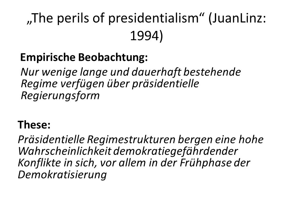 """The perils of presidentialism (JuanLinz: 1994)"