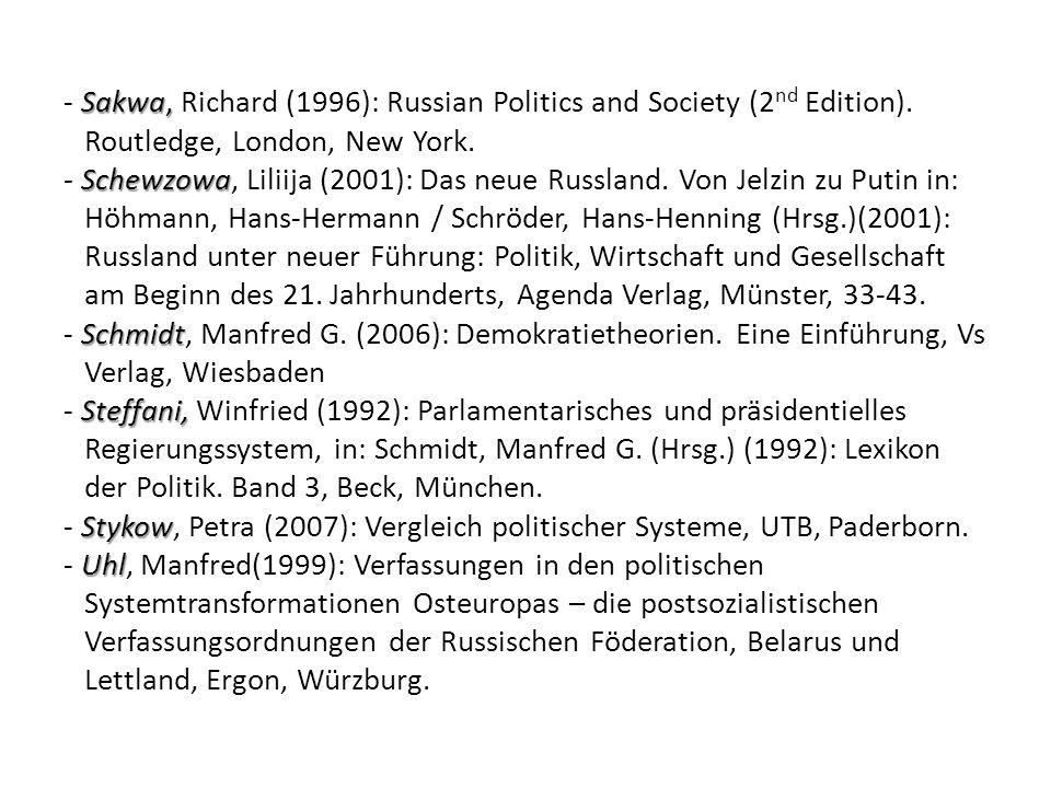 - Sakwa, Richard (1996): Russian Politics and Society (2nd Edition)
