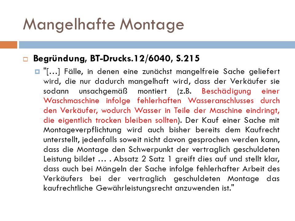 Mangelhafte Montage Begründung, BT-Drucks.12/6040, S.215