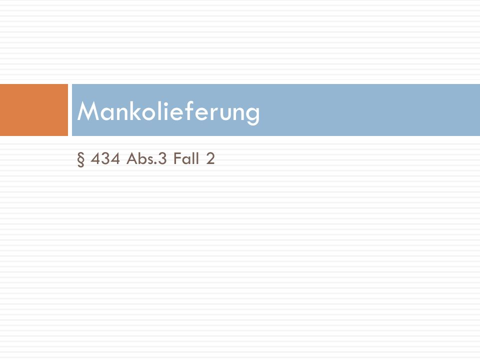 Mankolieferung § 434 Abs.3 Fall 2
