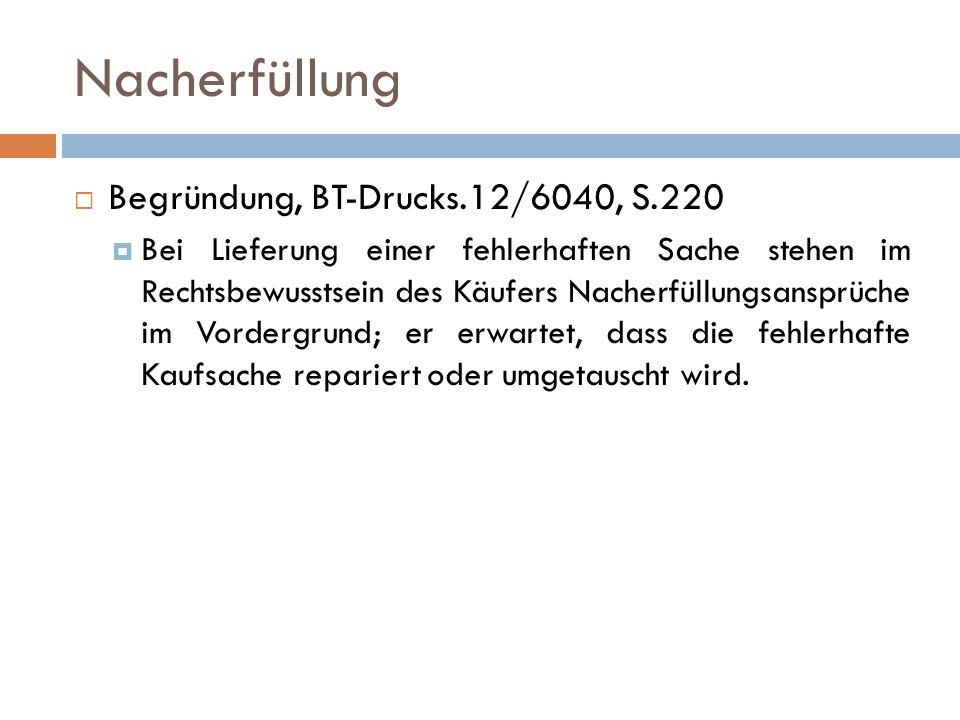 Nacherfüllung Begründung, BT-Drucks.12/6040, S.220
