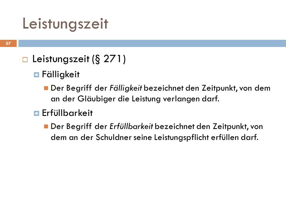 Leistungszeit Leistungszeit (§ 271) Fälligkeit Erfüllbarkeit