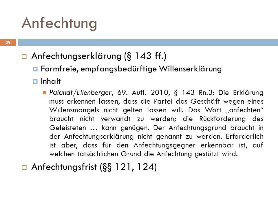 Anfechtung Anfechtungserklärung (§ 143 ff.)