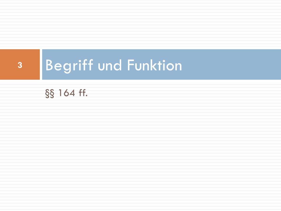 Begriff und Funktion §§ 164 ff.