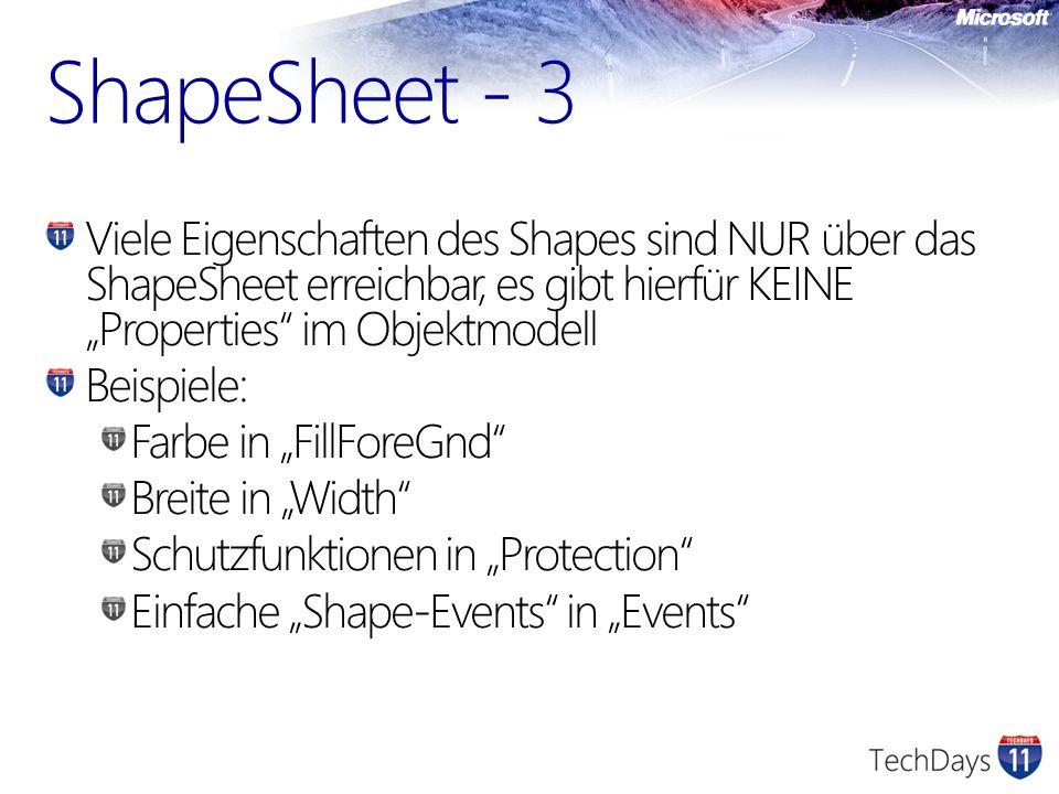 """ShapeSheet - 3 Viele Eigenschaften des Shapes sind NUR über das ShapeSheet erreichbar, es gibt hierfür KEINE """"Properties im Objektmodell."""