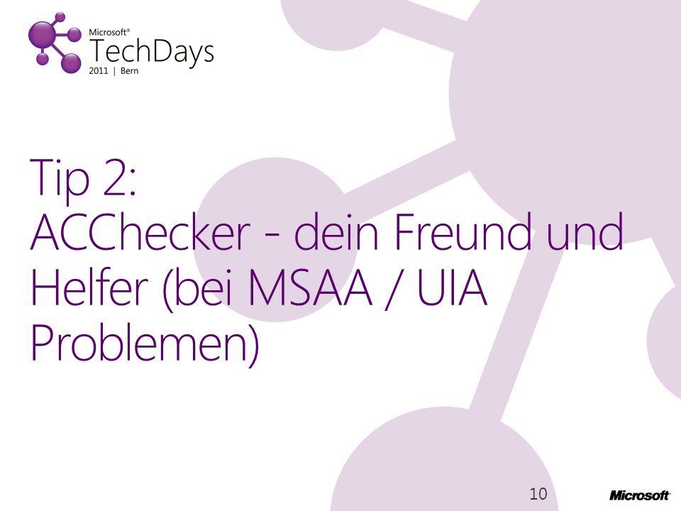 Tip 2: ACChecker - dein Freund und Helfer (bei MSAA / UIA Problemen)