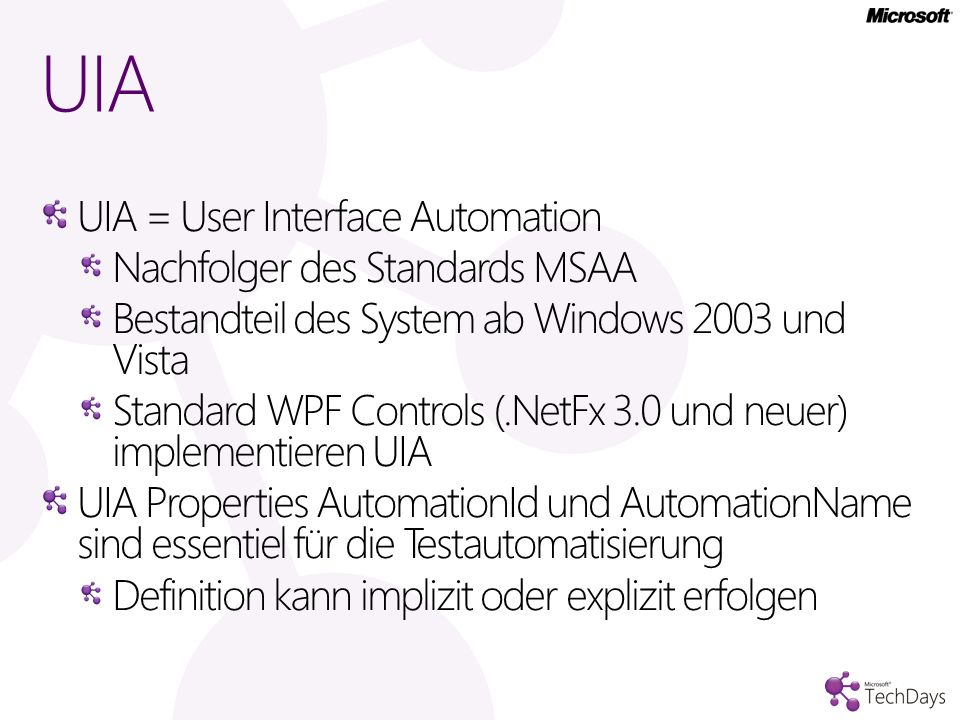 UIA UIA = User Interface Automation Nachfolger des Standards MSAA