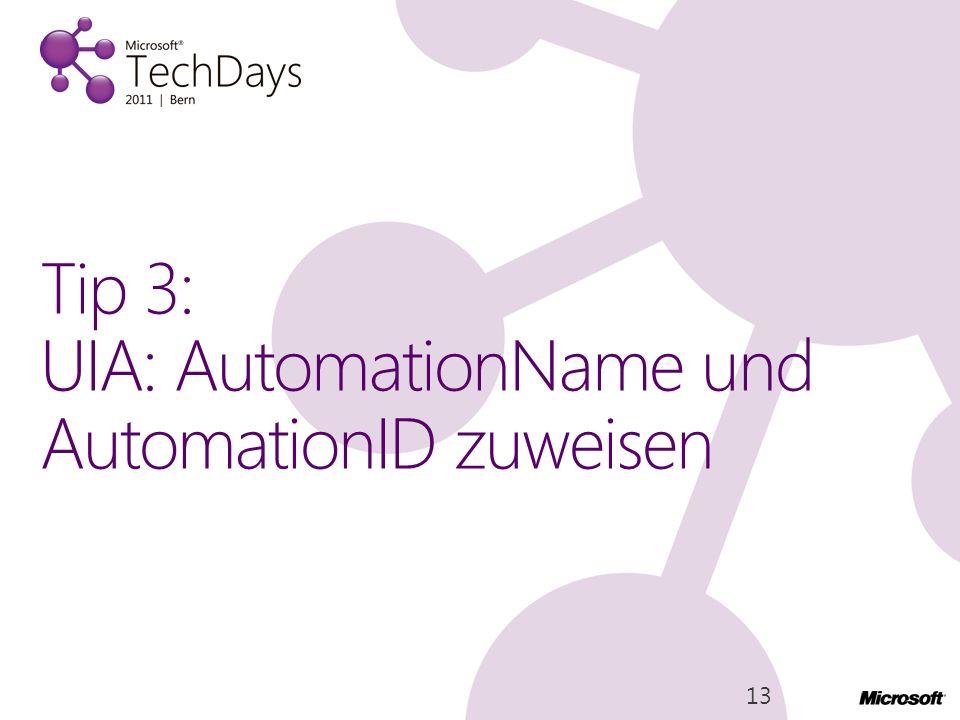 Tip 3: UIA: AutomationName und AutomationID zuweisen