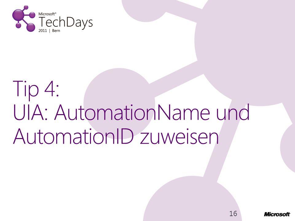 Tip 4: UIA: AutomationName und AutomationID zuweisen