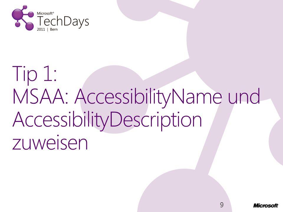Tip 1: MSAA: AccessibilityName und AccessibilityDescription zuweisen