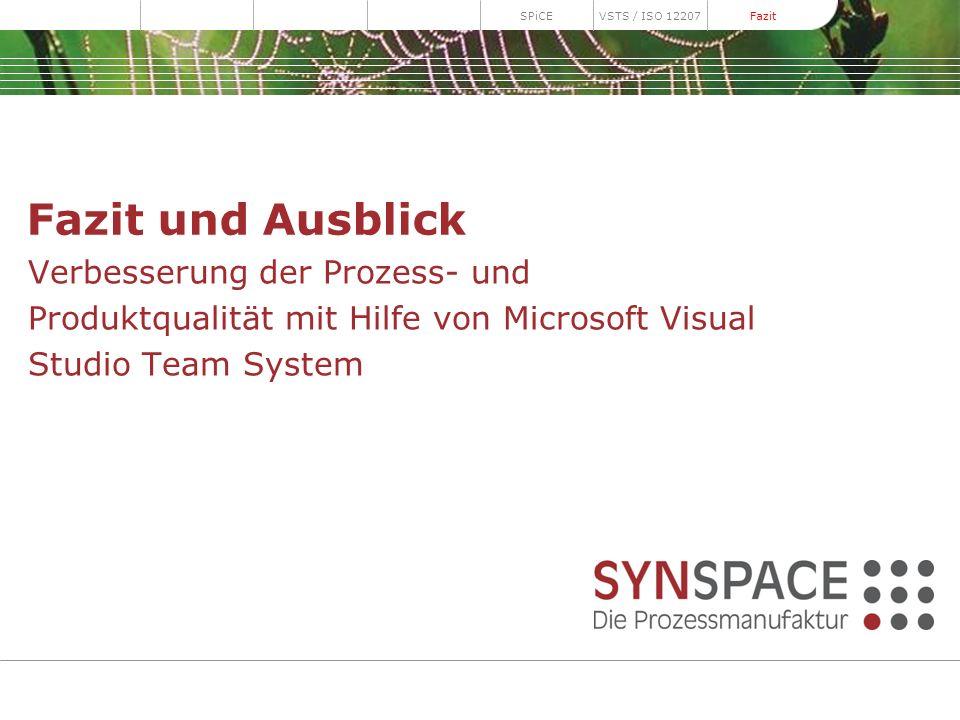 Master Slides SPiCE. VSTS / ISO 12207. Fazit. Fazit und Ausblick.