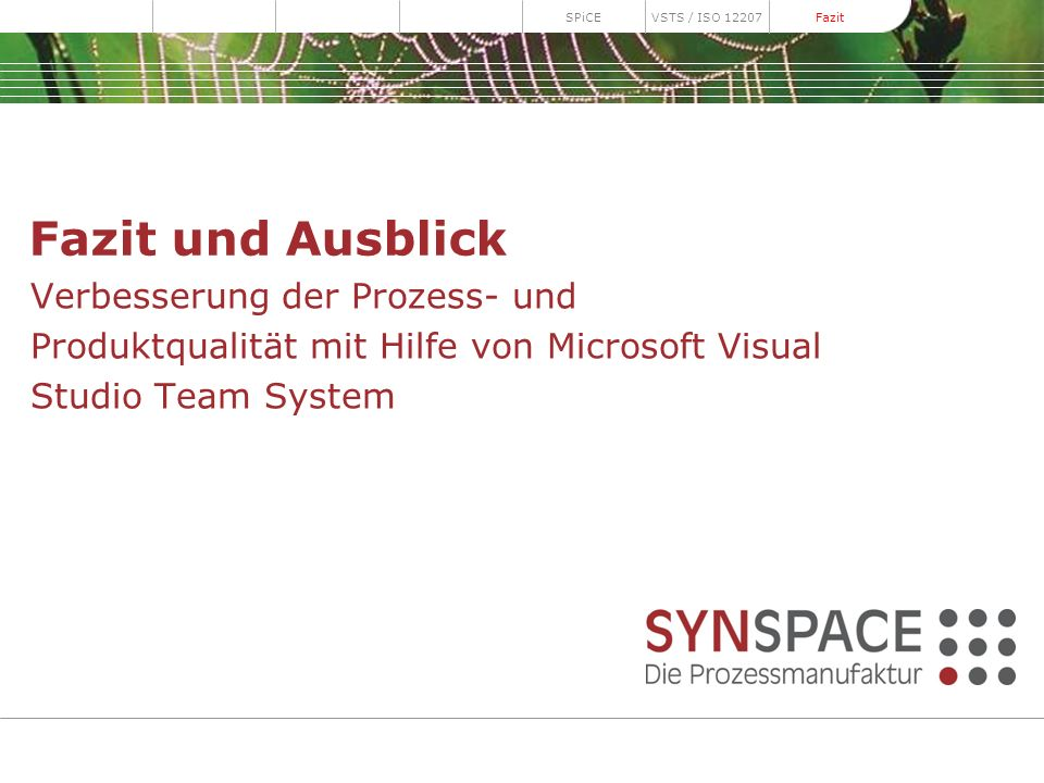 Master SlidesSPiCE. VSTS / ISO 12207. Fazit. Fazit und Ausblick.