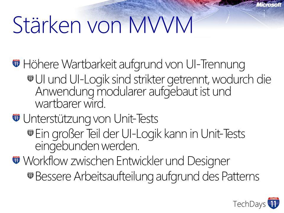Stärken von MVVM Höhere Wartbarkeit aufgrund von UI-Trennung