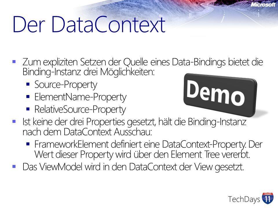Der DataContext Zum expliziten Setzen der Quelle eines Data-Bindings bietet die Binding-Instanz drei Möglichkeiten:
