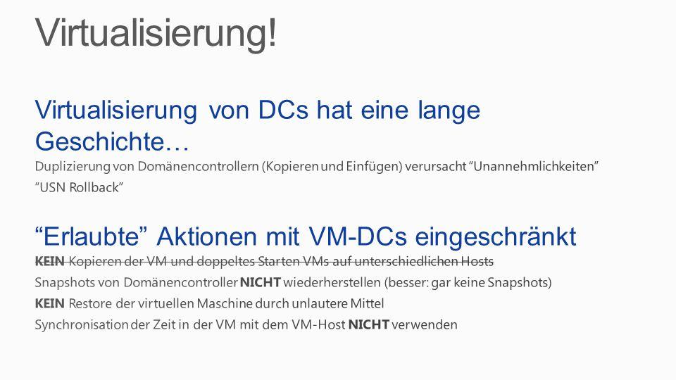 Virtualisierung! Virtualisierung von DCs hat eine lange Geschichte…