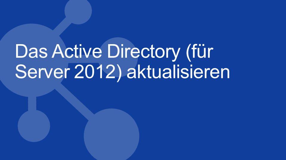 Das Active Directory (für Server 2012) aktualisieren