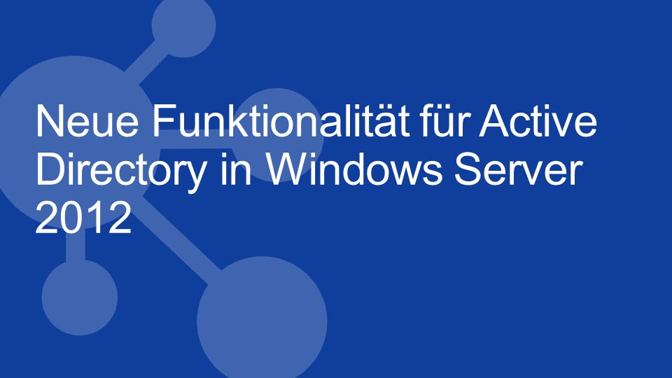 Neue Funktionalität für Active Directory in Windows Server 2012