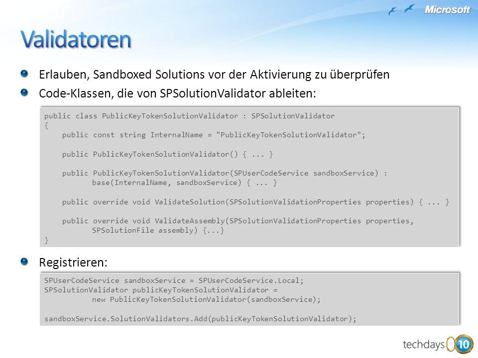 Validatoren Erlauben, Sandboxed Solutions vor der Aktivierung zu überprüfen. Code-Klassen, die von SPSolutionValidator ableiten: