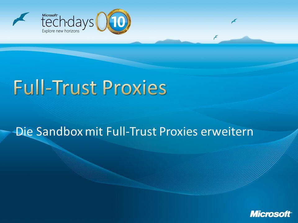 Die Sandbox mit Full-Trust Proxies erweitern