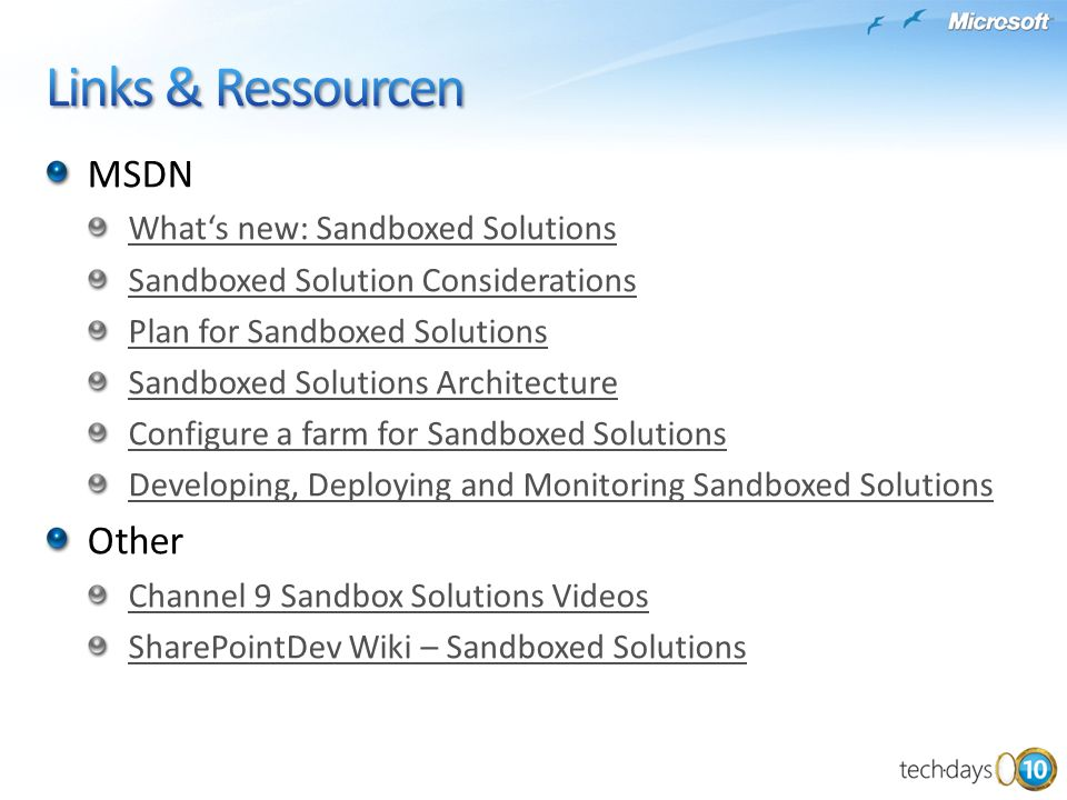 Links & Ressourcen MSDN Other What's new: Sandboxed Solutions